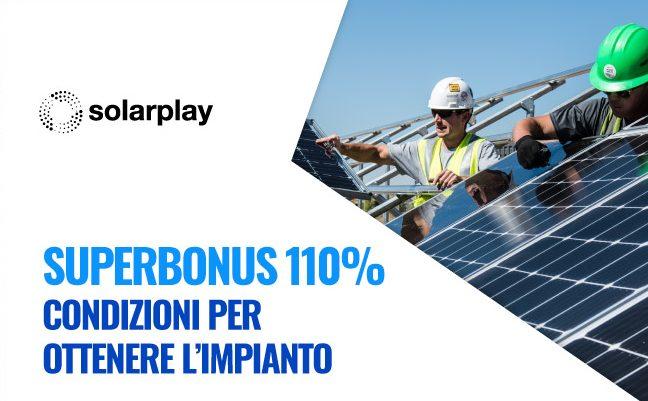 Superbonus 110: condizioni per ottenere l'impianto fotovoltaico