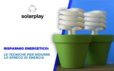 Risparmio energetico: le tecniche per ridurre lo spreco di energia